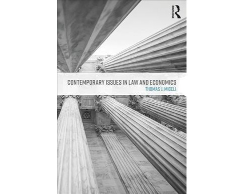 Contemporary Issues in Law and Economics -  by Thomas J. Miceli (Paperback) - image 1 of 1