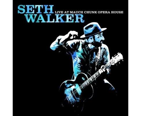 Seth Walker - Live At Mauch Chunk Opera House (CD) - image 1 of 1