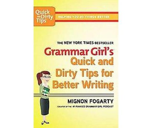 Grammar Girls' Quick and Dirty Tips for (Paperback) by Mignon Fogarty - image 1 of 1