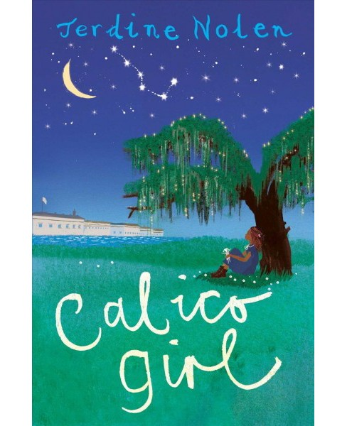 Calico Girl -  Reprint by Jerdine Nolen (Paperback) - image 1 of 1