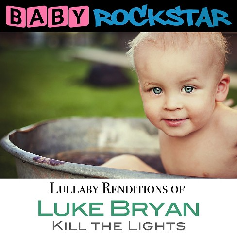 Baby rockstar - Lullaby renditions of luke bryan:Kill (CD) - image 1 of 1