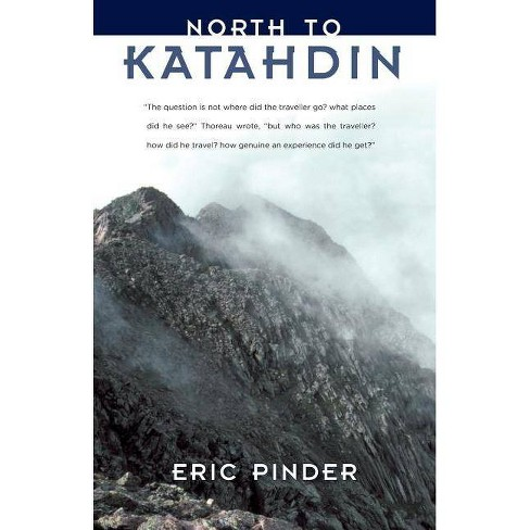 North to Katahdin - by  Eric Pinder (Paperback) - image 1 of 1