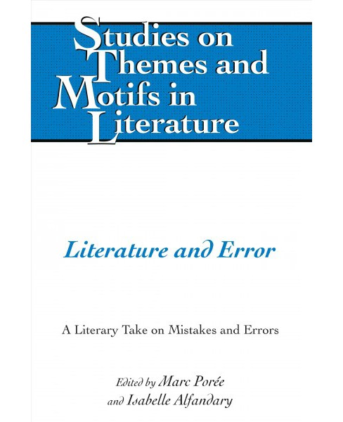 Literature and Error : A Literary Take on Mistakes and Errors -  New (Hardcover) - image 1 of 1