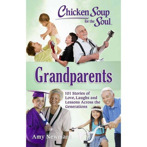 Chicken Soup for the Soul: Grandparents - by  Amy Newmark (Paperback) - image 1 of 1