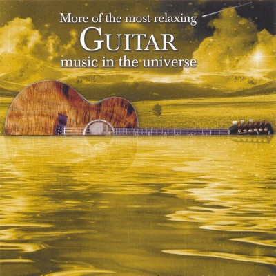 Various Artists - More Of The Most Relaxing Guitar Music In The Universe (2 CD)