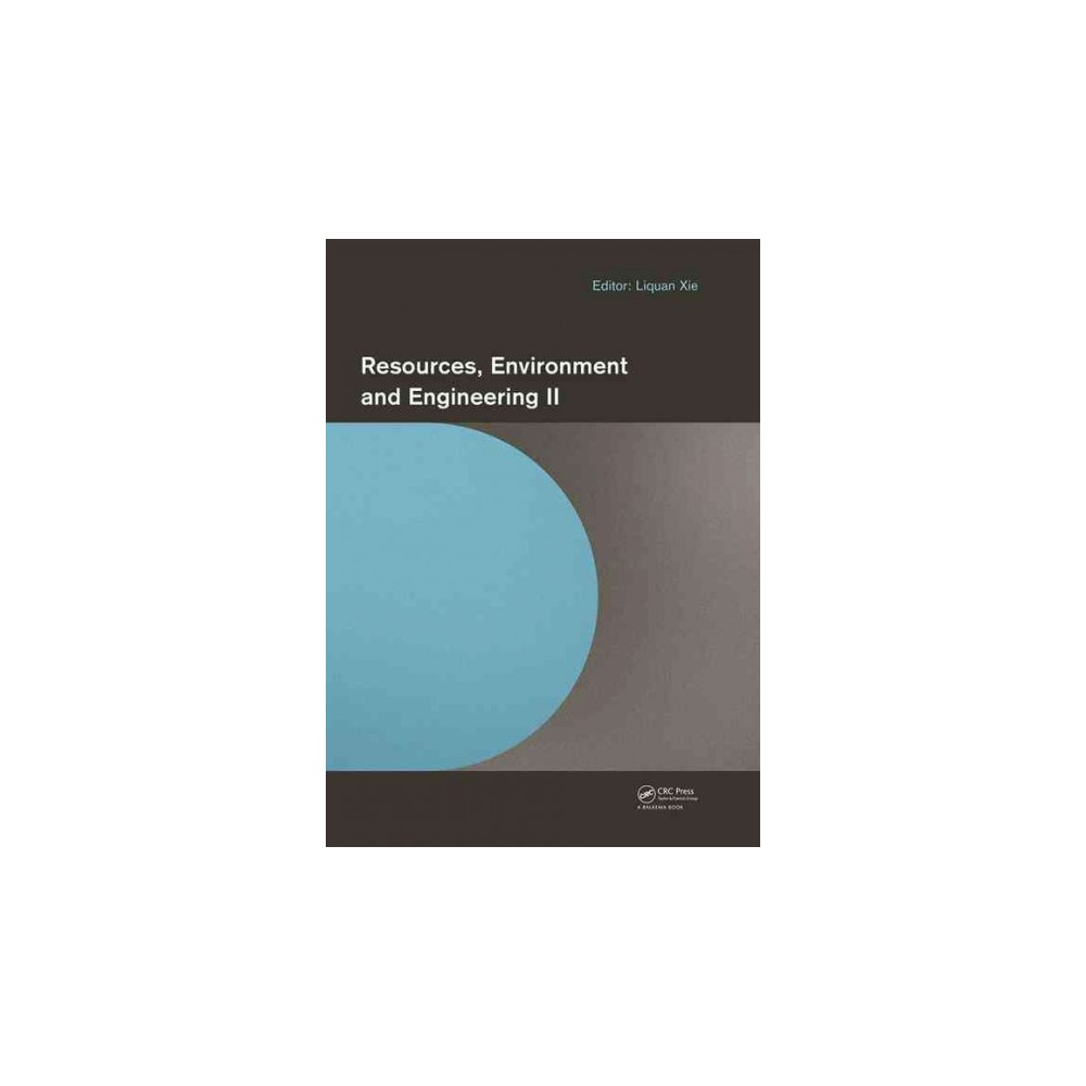 Resources, Environment and Engineering II : Proceedings of the 2nd Technical Congress on Resources,