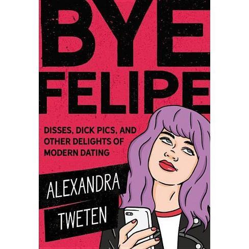 Bye Felipe - by  Alexandra Tweten (Paperback) - image 1 of 1