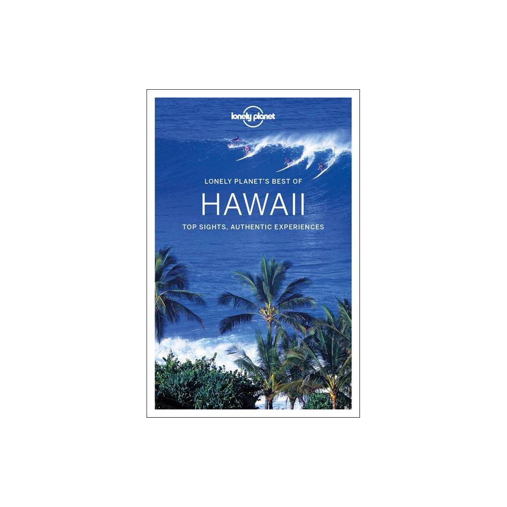 Lonely Planet Best Of Hawaii Best Of Country 2nd Edition By Adam Karlin Kevin Raub Luci Yamamoto Paperback