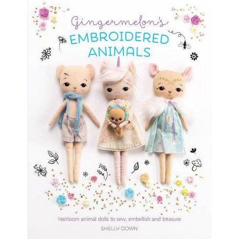 Gingermelon's Embroidered Animals - by  Shelly Down (Paperback) - image 1 of 1