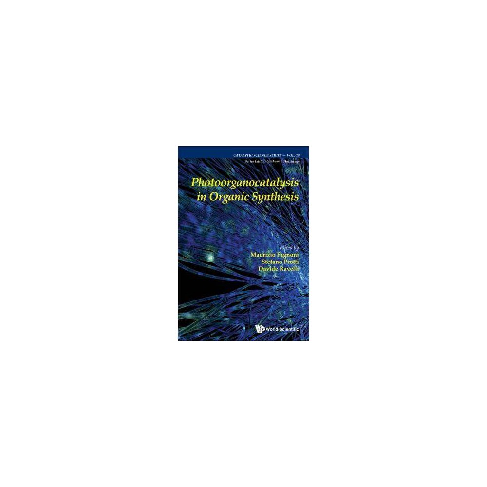 Photoorganocatalysis in Organic Synthesis - (Catalytic Science) (Hardcover)