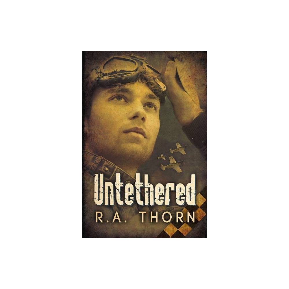 Untethered By R A Thorn Paperback