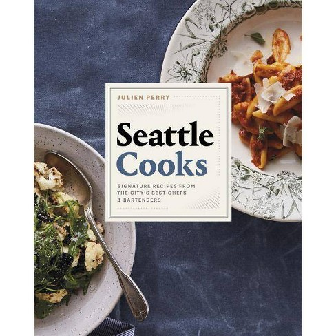 Seattle Cooks - by  Julien Perry (Hardcover) - image 1 of 1
