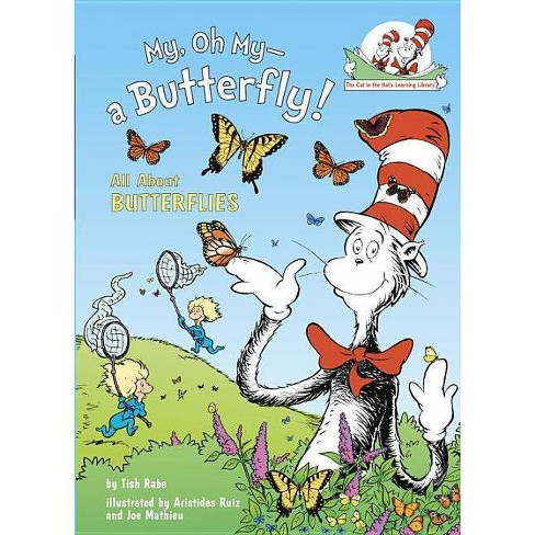 My, Oh My--A Butterfly! - (Cat in the Hat's Learning Library (Hardcover)) by  Tish Rabe (Hardcover) - image 1 of 1