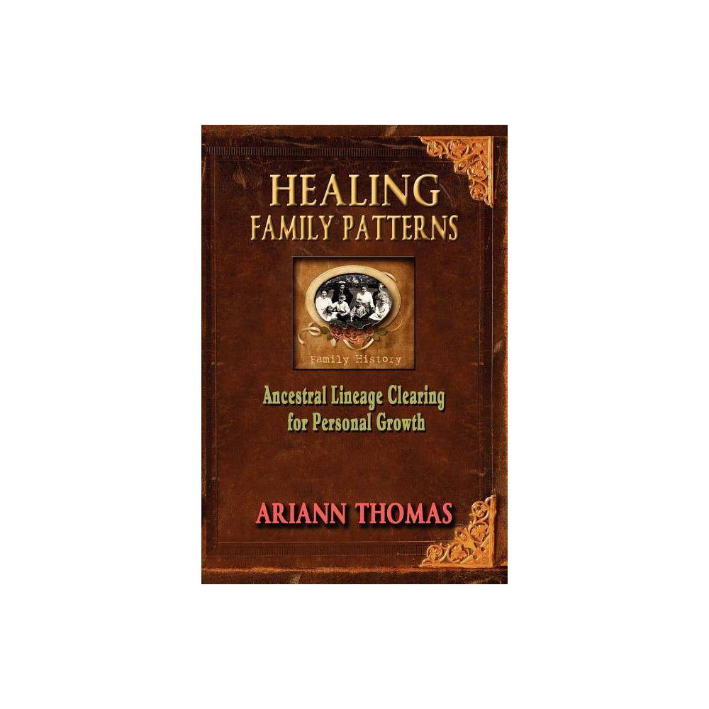 Healing Family Patterns By Ariann Thomas Paperback