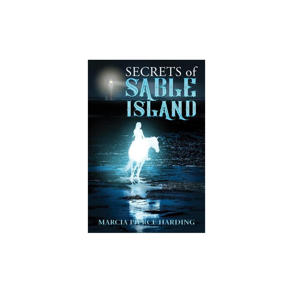 Secrets of Sable Island - by Marcia Pierce Harding (Paperback)