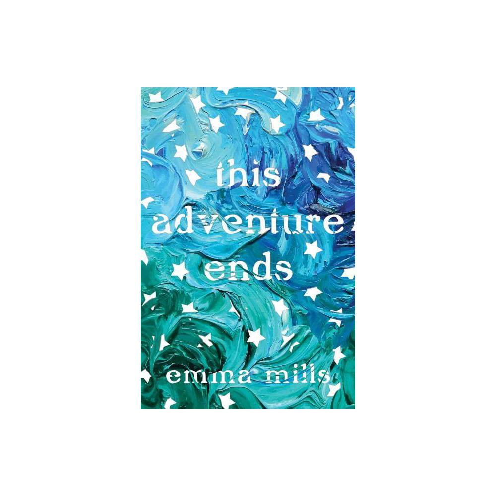 This Adventure Ends By Emma Mills Paperback