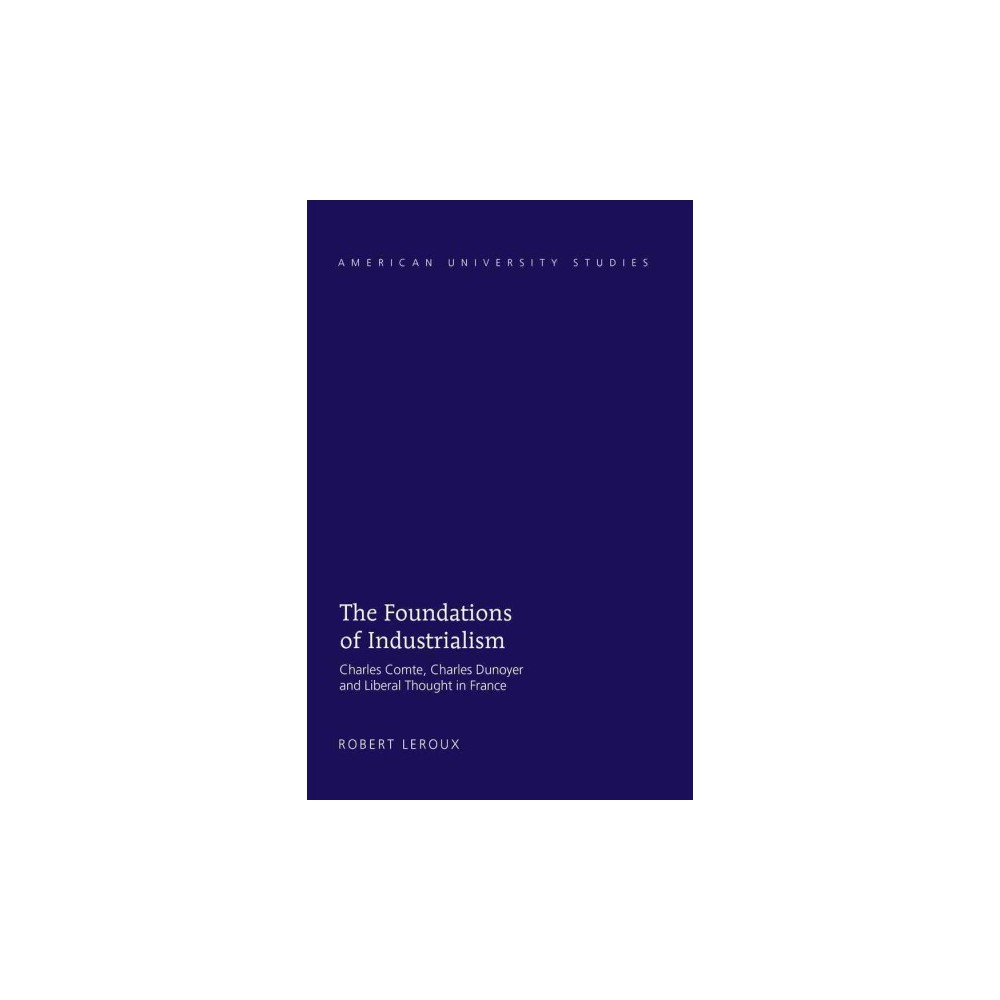 Foundations of Industrialism (Hardcover) (Robert Leroux)