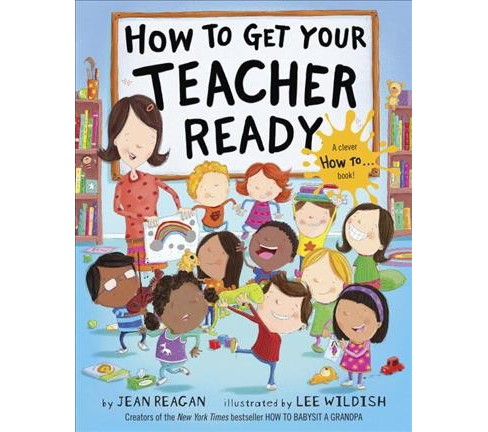 How to Get Your Teacher Ready -  by Jean Reagan (Hardcover) - image 1 of 1