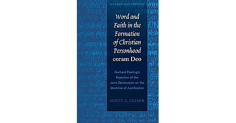 Word and Faith in the Formation of Christian Personhood coram Deo : Gerhard Ebeling's Rejection of - image 1 of 1