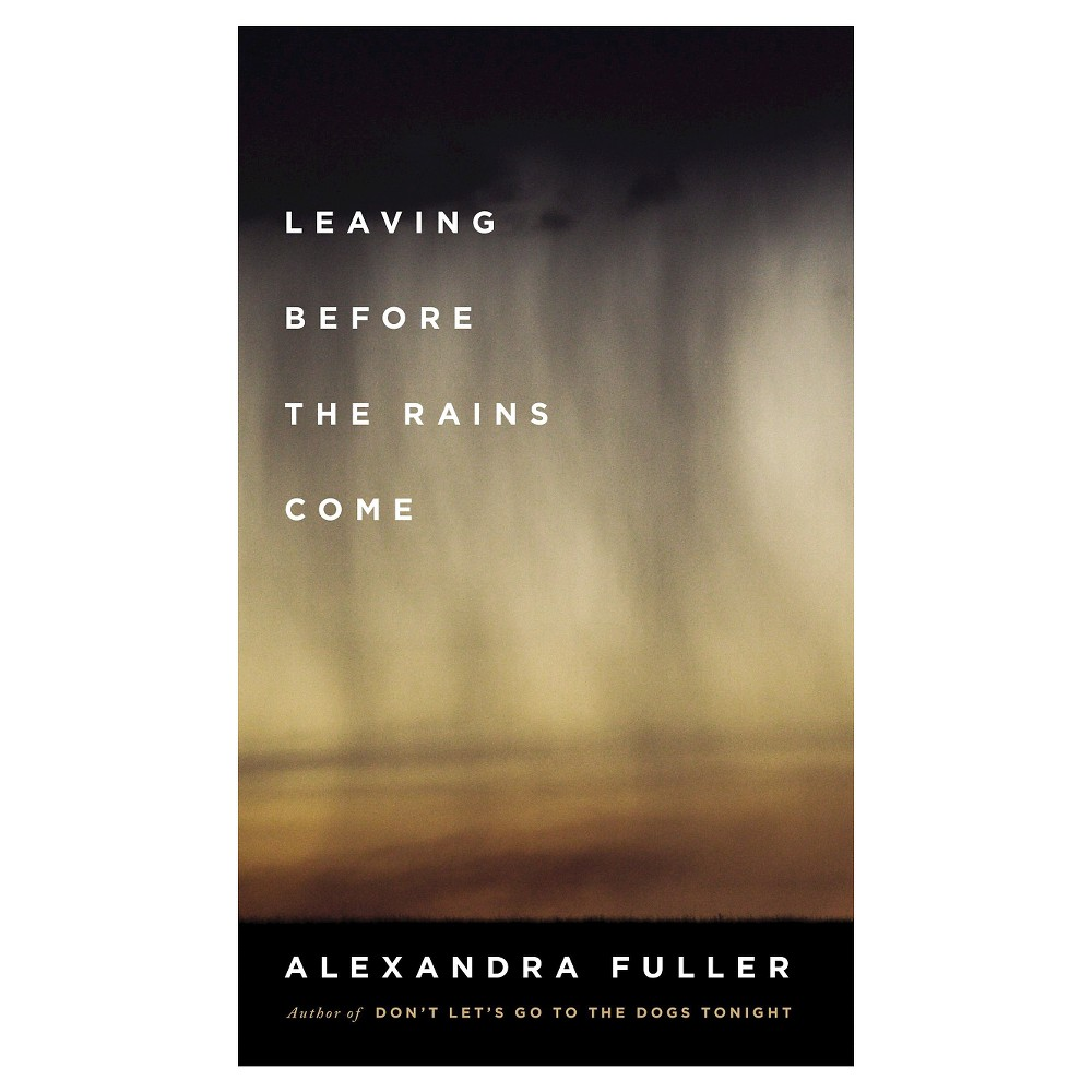 Leaving Before the Rains Come (Hardcover)