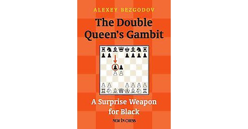 Double Queen's Gambit : A Surprise Weapon for Black (Paperback) (Alexey Bezgodov) - image 1 of 1