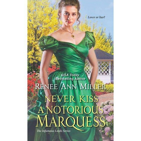 Never Kiss a Notorious Marquess - (Infamous Lords) by  Renee Ann Miller (Paperback) - image 1 of 1