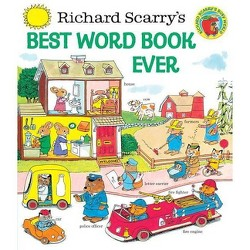 Richard Scarry's Best Word Book Ever (Hardcover) by Richard Scarry