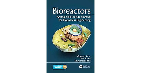 Bioreactors : Animal Cell Culture Control for Bioprocess Engineering (Paperback) (Goutam Saha) - image 1 of 1