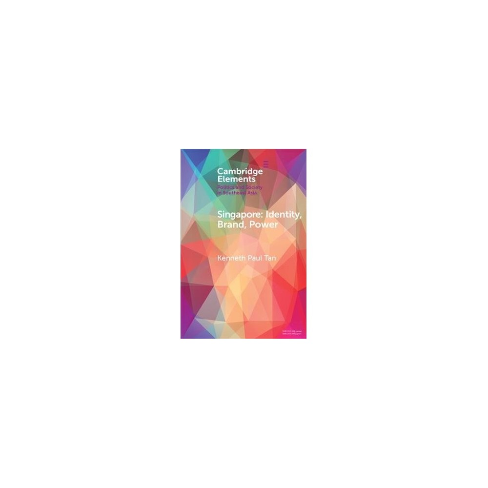 Singapore : Identity, Brand, Power - by Kenneth Paul Tan (Paperback)
