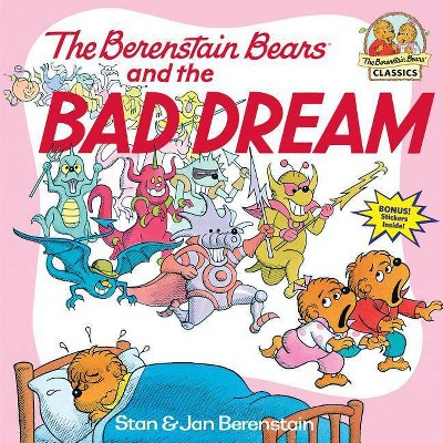 The Berenstain Bears and the Bad Dream - (Berenstain Bears First Time Books) by  Stan Berenstain & Jan Berenstain (Paperback)