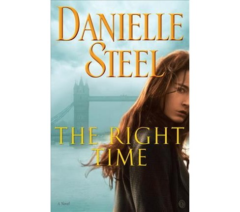 Right Time (Hardcover) (Danielle Steel) - image 1 of 1