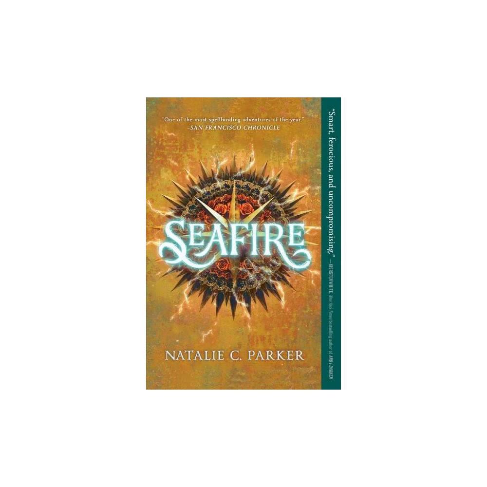 Seafire - Reprint (Seafire) by Natalie C. Parker (Paperback)