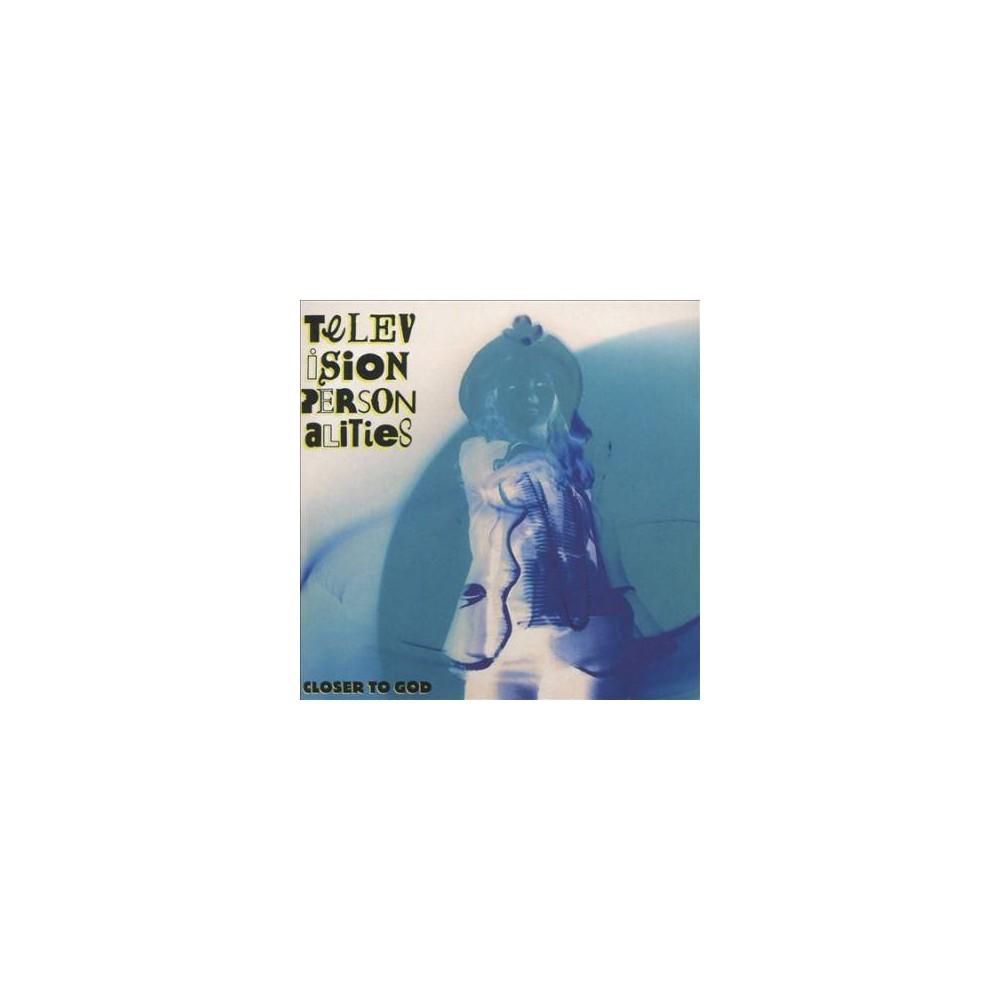 Television Personali - Closer To God (CD)