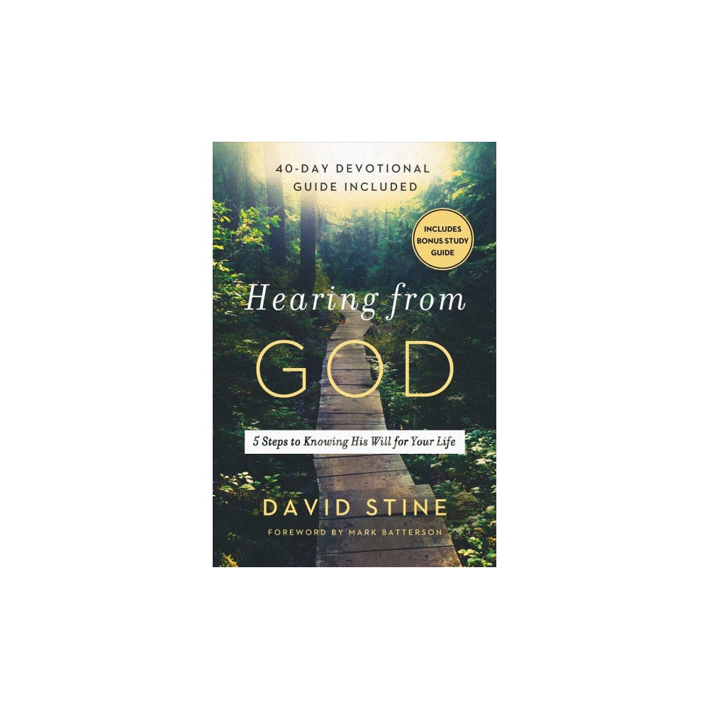 Hearing from God : 5 Steps to Knowing His Will for Your Life - Reprint by David Stine (Paperback)