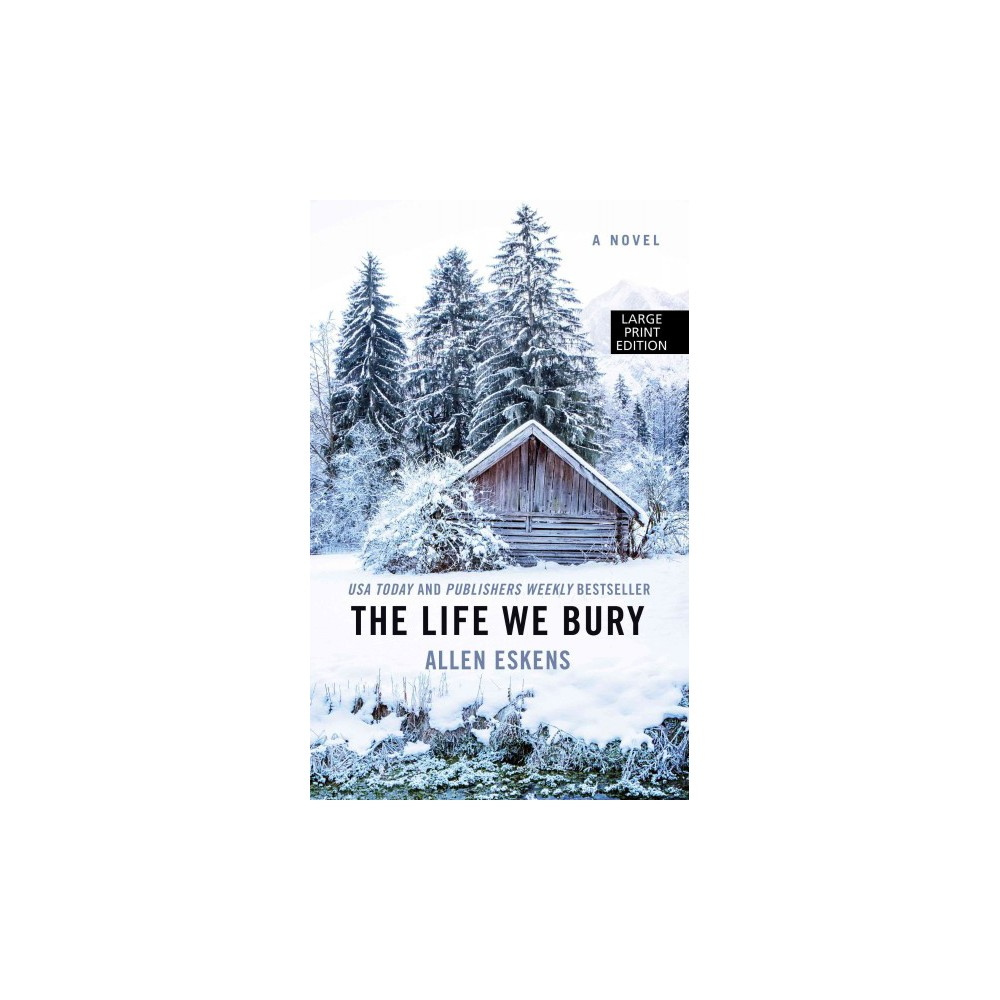 Life We Bury (Large Print) (Hardcover) (Allen Eskens)