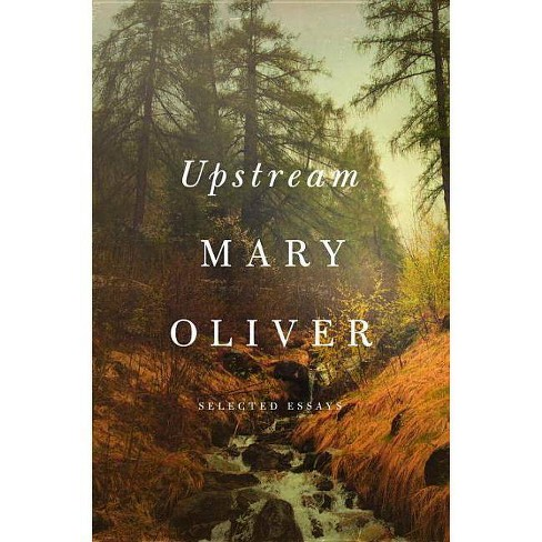 Upstream - by  Mary Oliver (Hardcover) - image 1 of 1