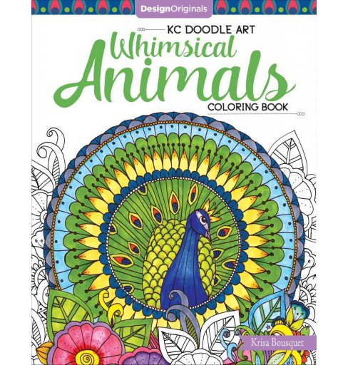 Kc Doodle Art Whimsical Animals Coloring Book (Paperback) (Krisa Bousquet) - image 1 of 1