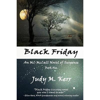 Black Friday - (MC McCall Novels of Suspense) by  Judy M Kerr (Paperback)