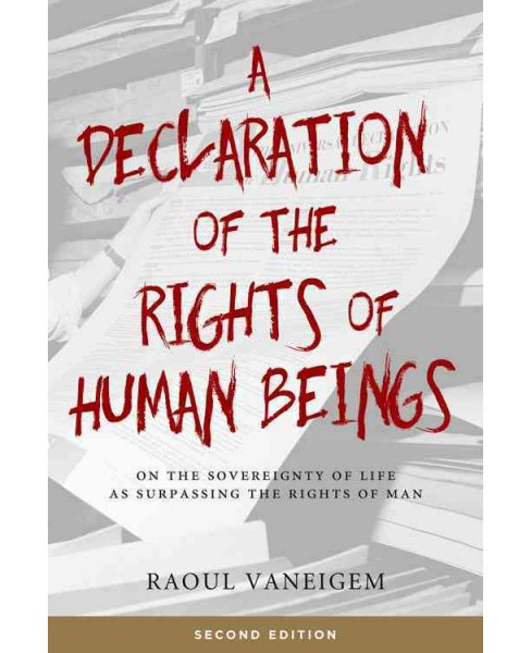 Declaration of the Rights of Human Beings : On the Sovereignty of Life As Surpassing the Rights of Man - image 1 of 1