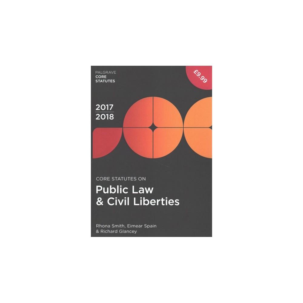 Core Statutes on Public Law & Civil Liberties 2017-18 - (Paperback)