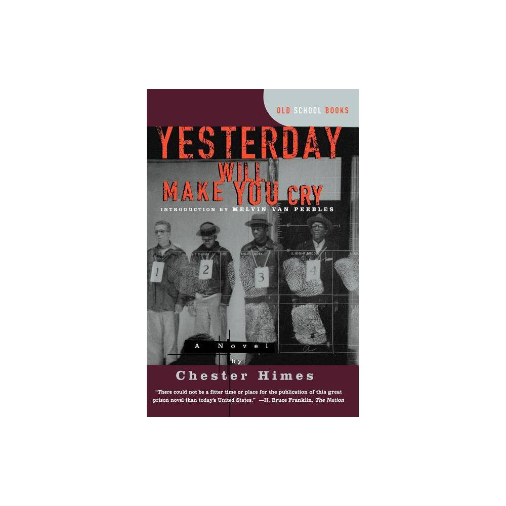 Yesterday Will Make You Cry Old School Books By Chester Himes Paperback