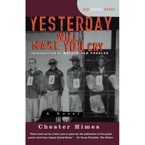 Yesterday Will Make You Cry - (Old School Books) by  Chester B Himes (Paperback) - image 1 of 1