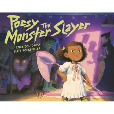 Poesy the Monster Slayer - by  Cory Doctorow (Hardcover)