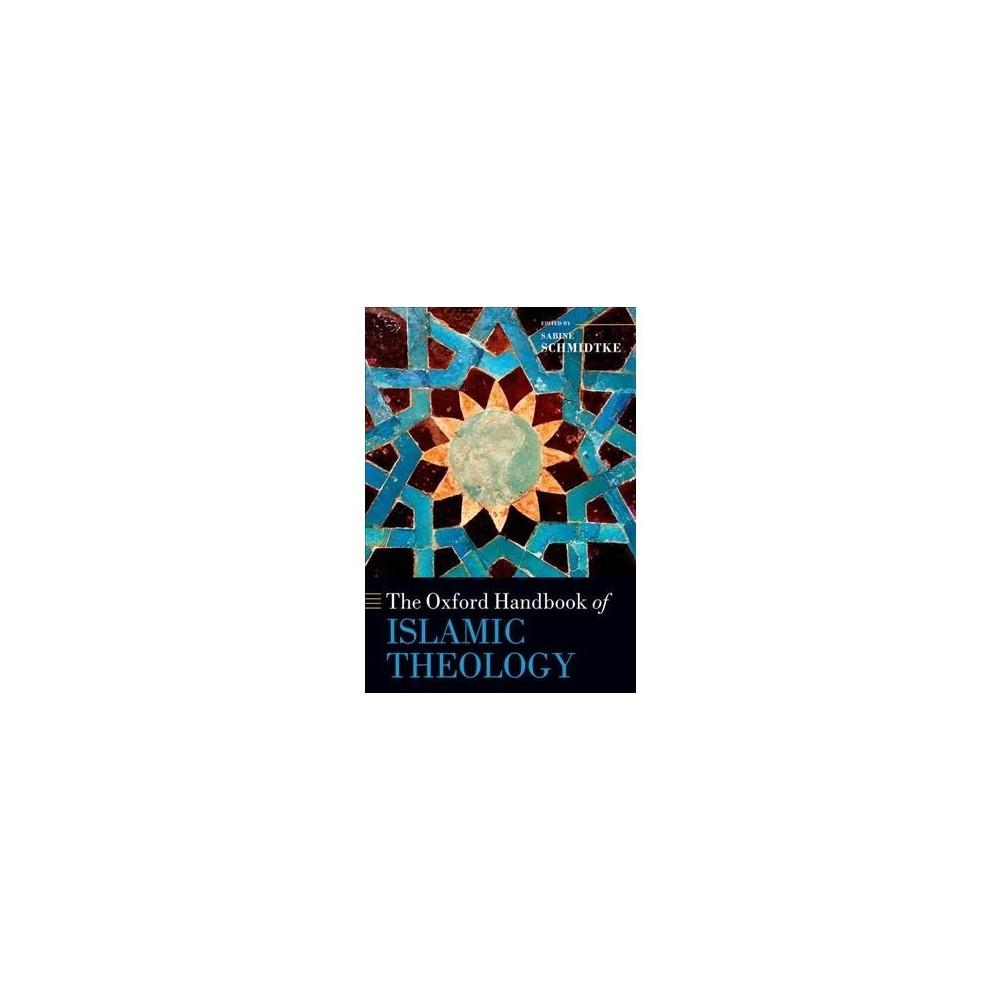 Oxford Handbook of Islamic Theology - (Oxford Handbooks) (Paperback)
