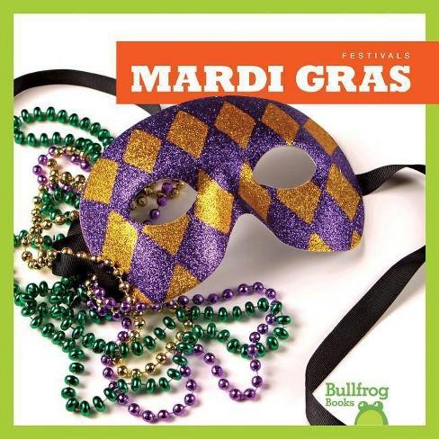 Mardi Gras - (Festivals) by  Rebecca Pettiford (Hardcover) - image 1 of 1