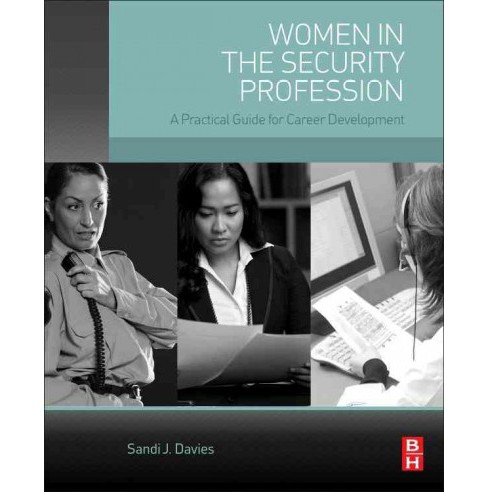 Women in the Security Profession : A Practical Guide for Career Development (Paperback) (Sandi J. - image 1 of 1