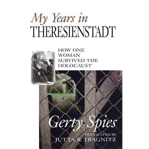 My Years in Theresienstadt - by  Gerty Spies (Hardcover) - image 1 of 1