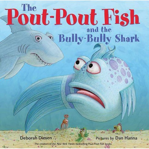The Pout-Pout Fish and the Bully-Bully Shark - (Pout-Pout Fish Adventure) by  Deborah Diesen (Hardcover) - image 1 of 1