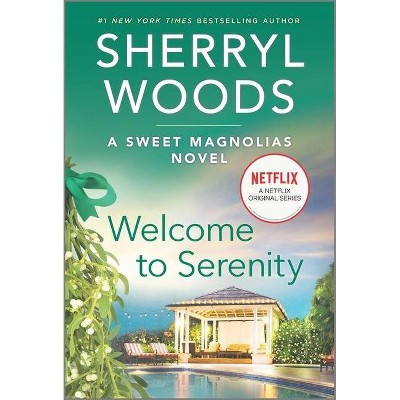 Welcome to Serenity - (Sweet Magnolias Novel, 4) by Sherryl Woods (Paperback)