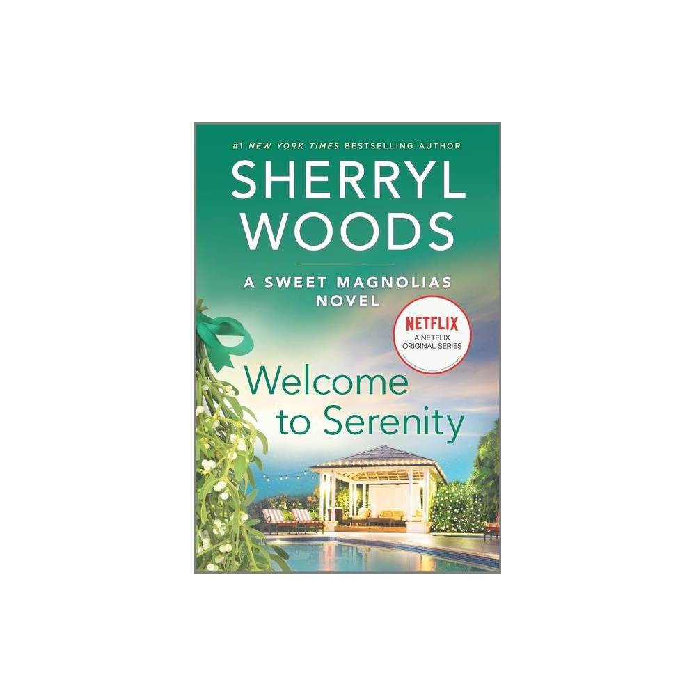 Welcome To Serenity Sweet Magnolias Novel 4 By Sherryl Woods Paperback